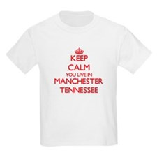 Keep calm you live in Manchester Tennessee T-Shirt