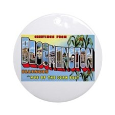 Bloomington Illinois Greetings Ornament (Round)