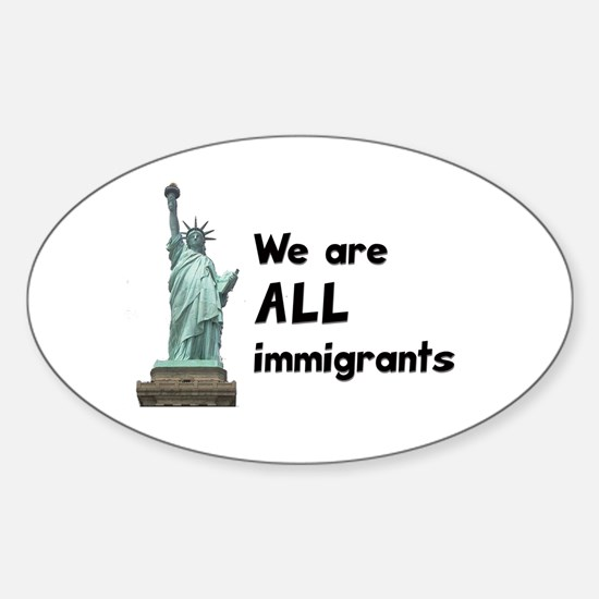We're all immigrants Oval Decal