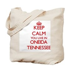 Keep calm you live in Oneida Tennessee Tote Bag