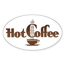 Hot Coffee Oval Bumper Stickers