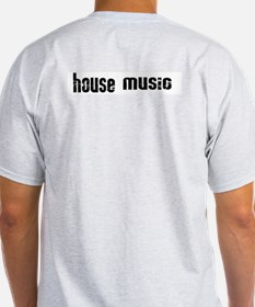 I -am- House Music T-Shirt