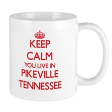 Keep calm you live in Pikeville Tennessee Mugs