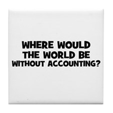 Where Would The World Be With Tile Coaster