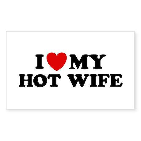 I Love My Hot Wife Sticker (Rectangle)