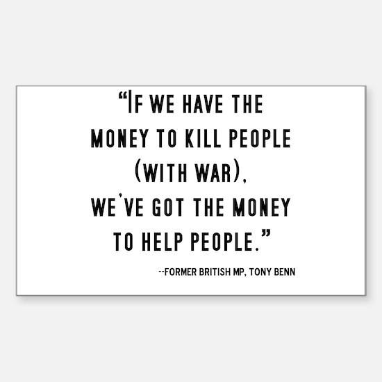 """If we have the money..."" Quo Sticker (Rectangular"