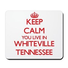 Keep calm you live in Whiteville Tenness Mousepad