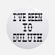 I've Been to Duluth Ornament (Round)