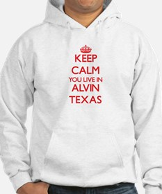 Keep calm you live in Alvin Texa Hoodie
