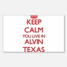 Keep calm you live in Alvin Texas Decal