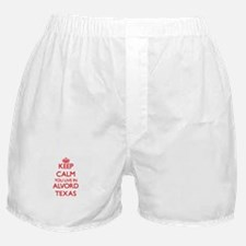Keep calm you live in Alvord Texas Boxer Shorts