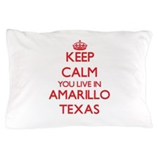Keep calm you live in Amarillo Texas Pillow Case