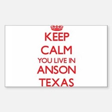 Keep calm you live in Anson Texas Decal