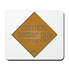 Better Guy in Progress Mousepad