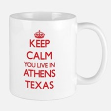 Keep calm you live in Athens Texas Mugs