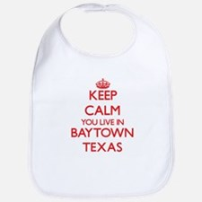 Keep calm you live in Baytown Texas Bib