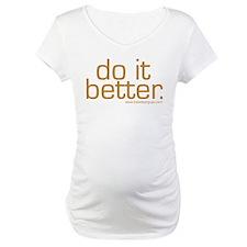 Do It Better Shirt