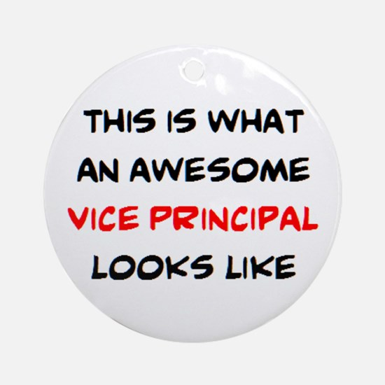 awesome vice principal Round Ornament