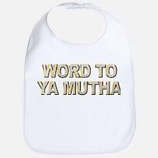 Word To Ya Mutha Bib