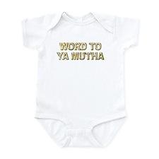 Word To Ya Mutha Infant Bodysuit
