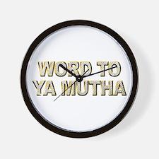 Word To Ya Mutha Wall Clock