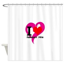 I Love Valentines Day February 14th Shower Curtain