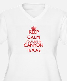 Keep calm you live in Canyon Tex Plus Size T-Shirt