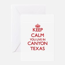 Keep calm you live in Canyon Texas Greeting Cards