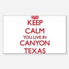 Keep calm you live in Canyon Texas Decal