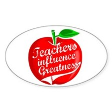 Teachers Influence Greatness Oval Decal