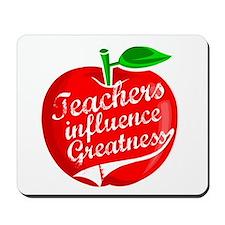 Teachers Influence Greatness Mousepad