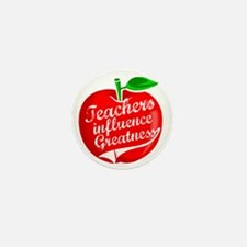 Teachers Influence Greatness Mini Button