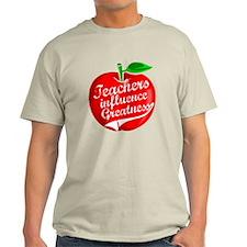 Teachers Influence Greatness T-Shirt