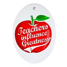Teachers Influence Greatness Oval Ornament