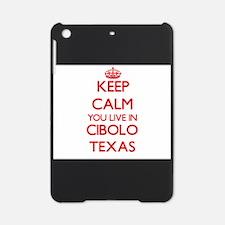 Keep calm you live in Cibolo Texas iPad Mini Case
