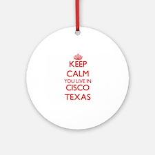 Keep calm you live in Cisco Texas Ornament (Round)