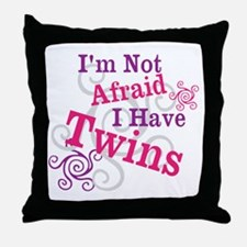 Im Not Afraid I Have Twins Throw Pillow
