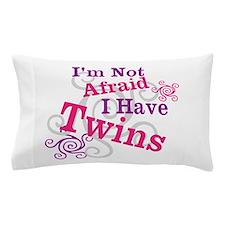 Im Not Afraid I Have Twins Pillow Case