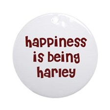 happiness is being Harley Ornament (Round)