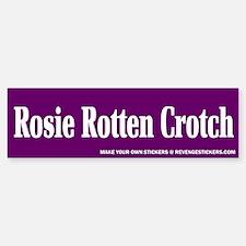 Rosie Rotten Crotch - Revenge Bumper Bumper Sticker