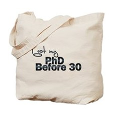 PHD before 30 Tote Bag