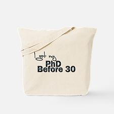 PHD before 30 Tote Bag