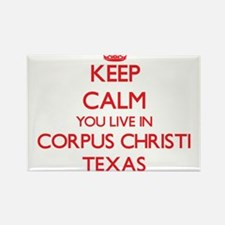 Keep calm you live in Corpus Christi Texas Magnets