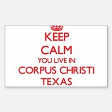 Keep calm you live in Corpus Christi Texas Decal
