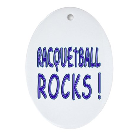Racquetball Rocks ! Oval Ornament