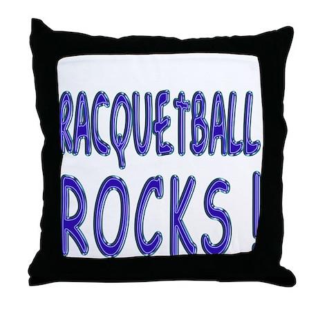 Racquetball Rocks ! Throw Pillow