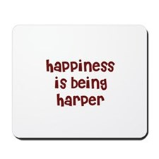 happiness is being Harper Mousepad