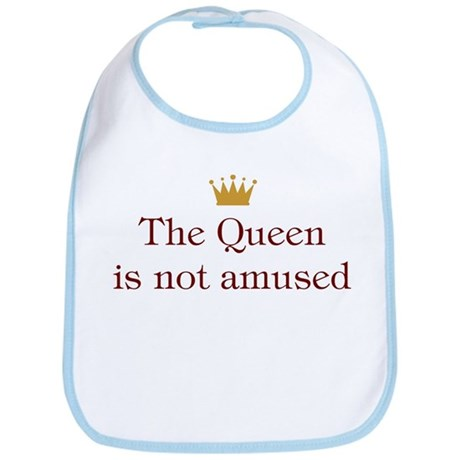 Queen Is Not Amused Bib