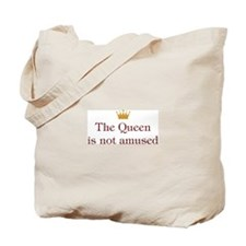 Queen Is Not Amused Tote Bag
