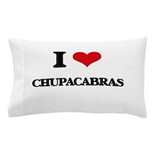 I love Chupacabras Pillow Case